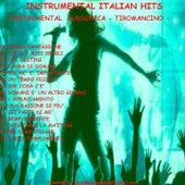 Instrumental Italian Hits: Subsonica - Tiro Mancino - Vanoni - Zero Assoluto - M. Rey by Various Artists