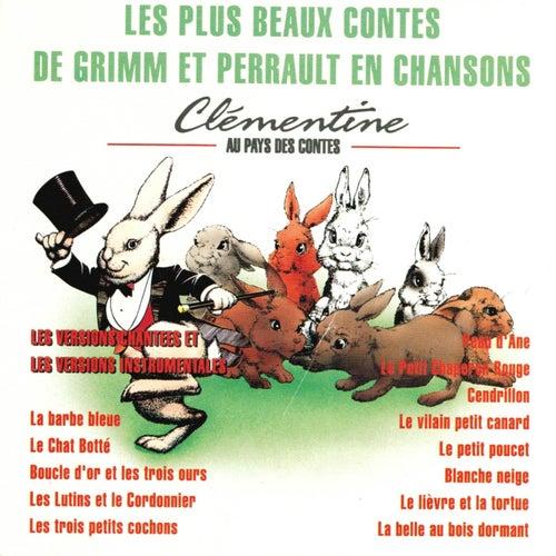 Les plus beaux contes de Grimm et Perrault en chansons (Les versions chantées et les versions instrumentales) by Clémentine
