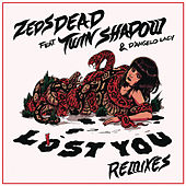 Lost You (Kove Remix) by Zeds Dead