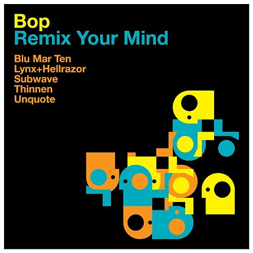 Remix Your Mind by BOP(harvey)
