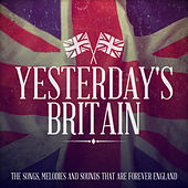 Yesterday's Britain - The Songs, Melodies and Sounds That Are Forever England de Various Artists