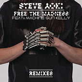 Free The Madness (Remixes) di Steve Aoki