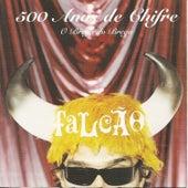 500 Anos de Chifre - O Brega do Brega by Falcão