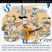 O Som do Barzinho Volume 3 de Renato Vargas