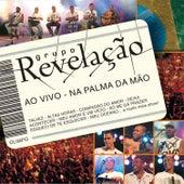 Ao Vivo - Na Palma da Mão by Grupo Revelação