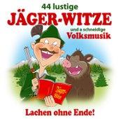 44 lustige Jäger-Witze und a schneidige Volksmusik - Lachen ohne Ende! Nr. 1 de Various Artists