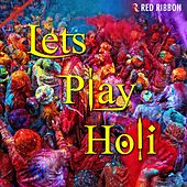 Lets Play Holi by Various Artists