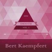 Smooth, Vol. 1 by Bert Kaempfert