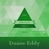 Smooth, Vol. 4 von Duane Eddy