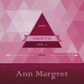 Smooth, Vol. 1 by Ann-Margret