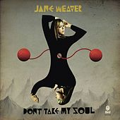 Don't Take My Soul/Undisputed Heavyweight Champion Of My Heart by Jane Weaver