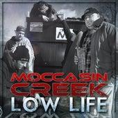Low Life di Moccasin Creek