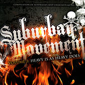 Suburban Movement 3: Heavy Is As Heavy Does by Various Artists