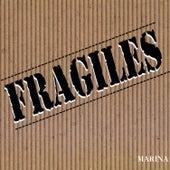 Fragiles by Marina