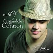 Cantándole a Mi Corazón de Esteban