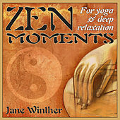 Zen Moments for Yoga and Deep Relaxation by Jane Winther
