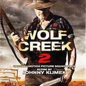 Wolf Creek 2 (Original Motion Picture Soundtrack) by Johnny Klimek