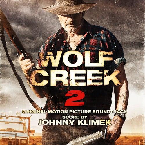 Wolf Creek 2 (Original Motion Picture Soundtrack) by Johnny Klimek