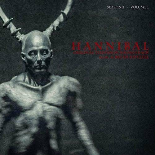 Hannibal Season 2 Volume 1 (Original Television Soundtrack) by Brian Reitzell