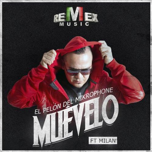 Muévelo (feat. Milan) - Single by El Pelón Del Mikrophone
