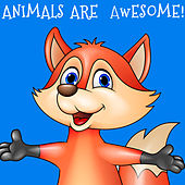 Animals Are Awesome! The Very Best Children's Sing-a-Longs, Nursery Rhymes, And Storysongs About Animals by Various Artists