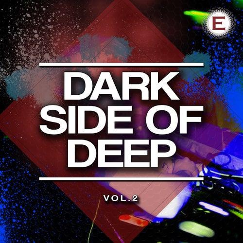Dark Side of Deep, Vol. 2 by Various Artists