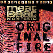 Original Fire von Meat Beat Manifesto