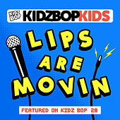 Lips Are Movin de KIDZ BOP Kids