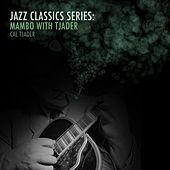 Jazz Classics Series: Mambo with Tjader by Cal Tjader