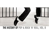 The History of Pop & Rock 'N' Roll, Vol. 8 by Various Artists