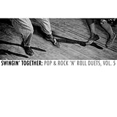 Swingin' Together: Pop & Rock 'N' Roll Duets, Vol. 5 de Various Artists