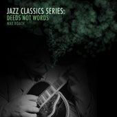 Jazz Classics Series: Deeds, Not Words de Max Roach