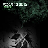 Jazz Classics Series: Latin Kick by Cal Tjader