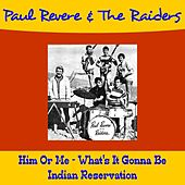 Him or Me What's It Gonna Be by Paul Revere & the Raiders