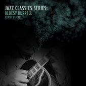 Jazz Classics Series: Bluesy Burrell von Kenny Burrell