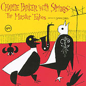 Charlie Parker With Strings: The Master Takes by Charlie Parker