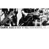 Country, Blues & Rock 'N' Roll from Memphis, Vol. 6 de Various Artists