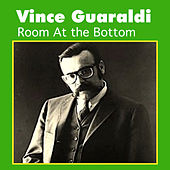 Room at the Bottom by Vince Guaraldi