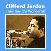 They Say It's Wonderful by Clifford Jordan