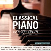 Classical Piano for Relaxing: 50 Most Beautiful Classical Piano Music for Serenity, Relaxation, Zen & Méditation von Various Artists