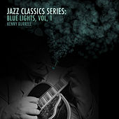 Jazz Classics Series: Blue Lights, Vol. 1 von Kenny Burrell