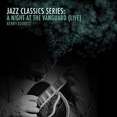 Jazz Classics Series: A Night at the Vanguard (Live) von Kenny Burrell