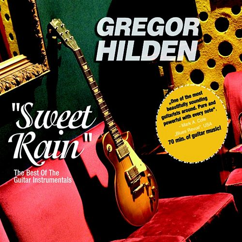 Sweet Rain by Gregor Hilden
