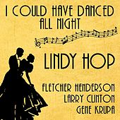 I Could Have Danced All Night (Lindy Hop) de Various Artists