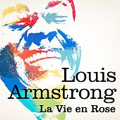 Louis Armstrong : La vie en rose by Louis Armstrong