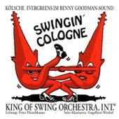 Swingin' Cologne (Kölsche Evergreens Im Benny Goodman-Sound) by King Of Swing Orchestra