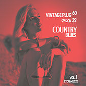 Vintage Plug 60: Session 32 - Country Blues, Vol. 1 by Various Artists