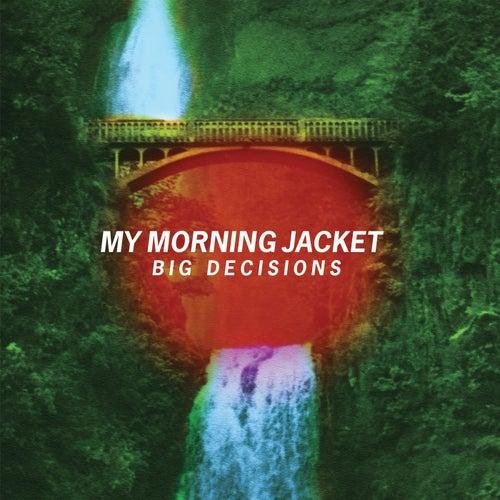 Big Decisions de My Morning Jacket
