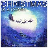 Christmas Is a Comin' de Various Artists