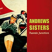 Tuxedo Junction by The Andrews Sisters